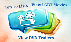 Top 10 View LGBT Movie Trailers