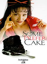 View Some Prefer Cake Movie Trailer