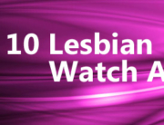 Top 10 Lesbian Watch a Movie
