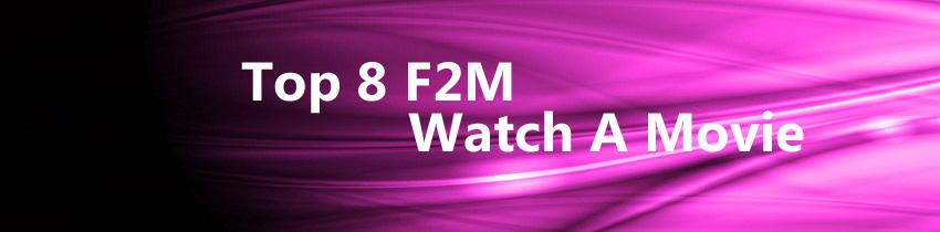Top 8 F2M Watch A Movie